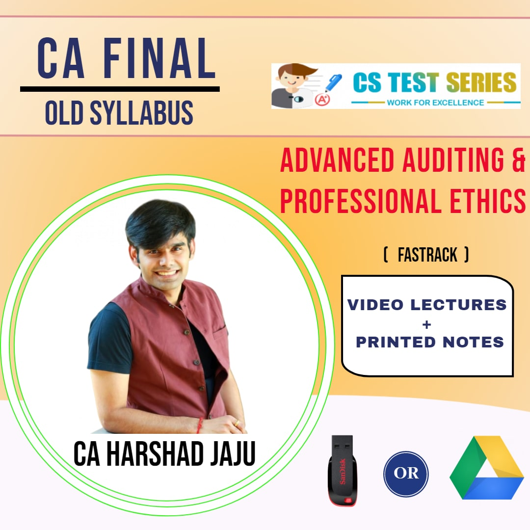 CA FINAL OLD SYLLABUS GROUP I Advanced Auditing and Professional Ethics Fastrack Lectures By CA HARSHAD JAJU