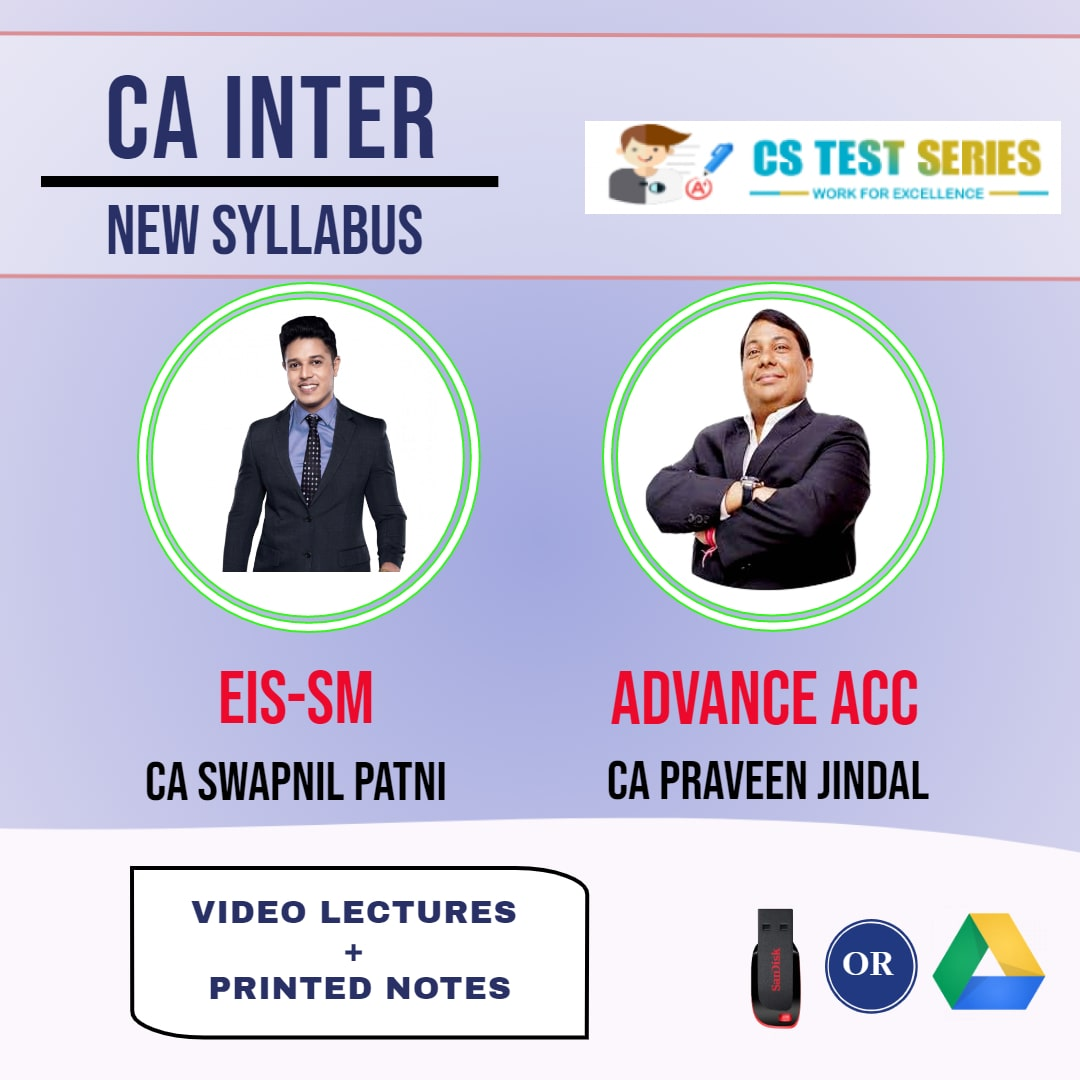 CA INTERMEDIATE COMBO EIS SM AND ADVANCE ACCOUNTS COMBO Full Lectures By CA Swapnil Patni CA Pravin Jindal