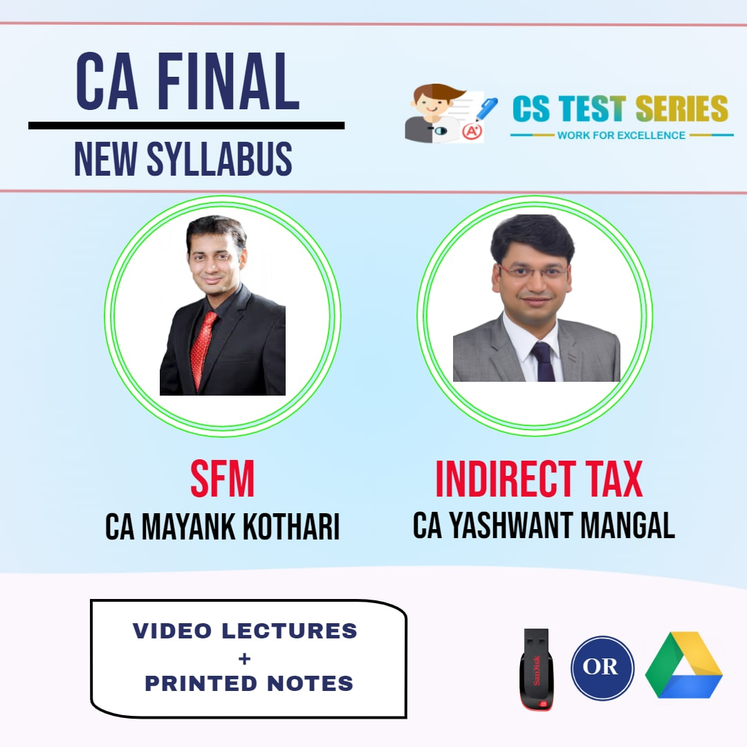 CA FINAL NEW SYLLABUS COMBO STRATEGIC FINANCIAL MANAGEMENT AND INDIRECT TAX COMBO Full Lectures BY CA MAYANK KOTHARI ,CA YASHVANT MANGAL
