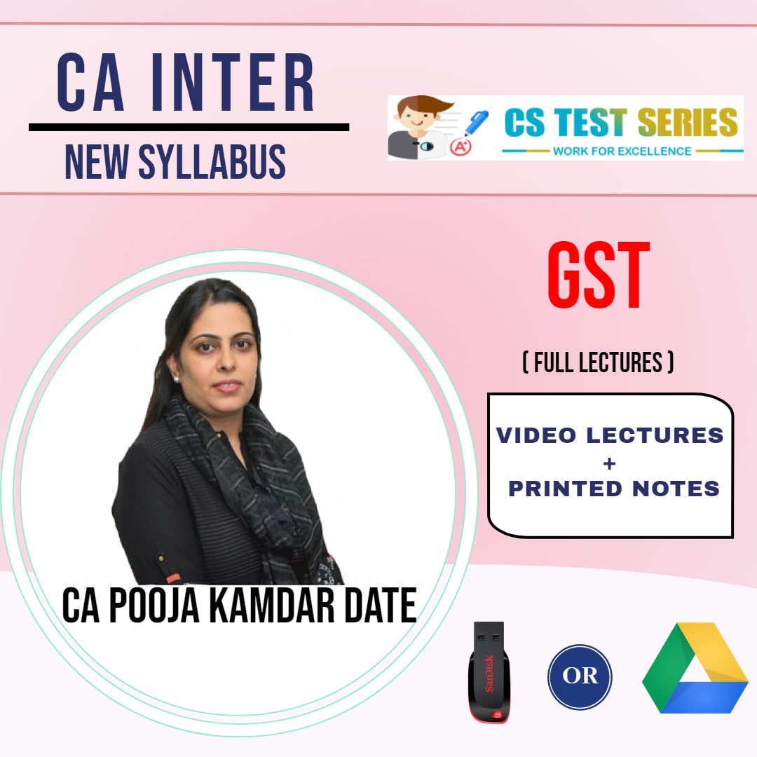 CA INTERMEDIATE GROUP I GST Full Lectures By CA Pooja Kamdar Date