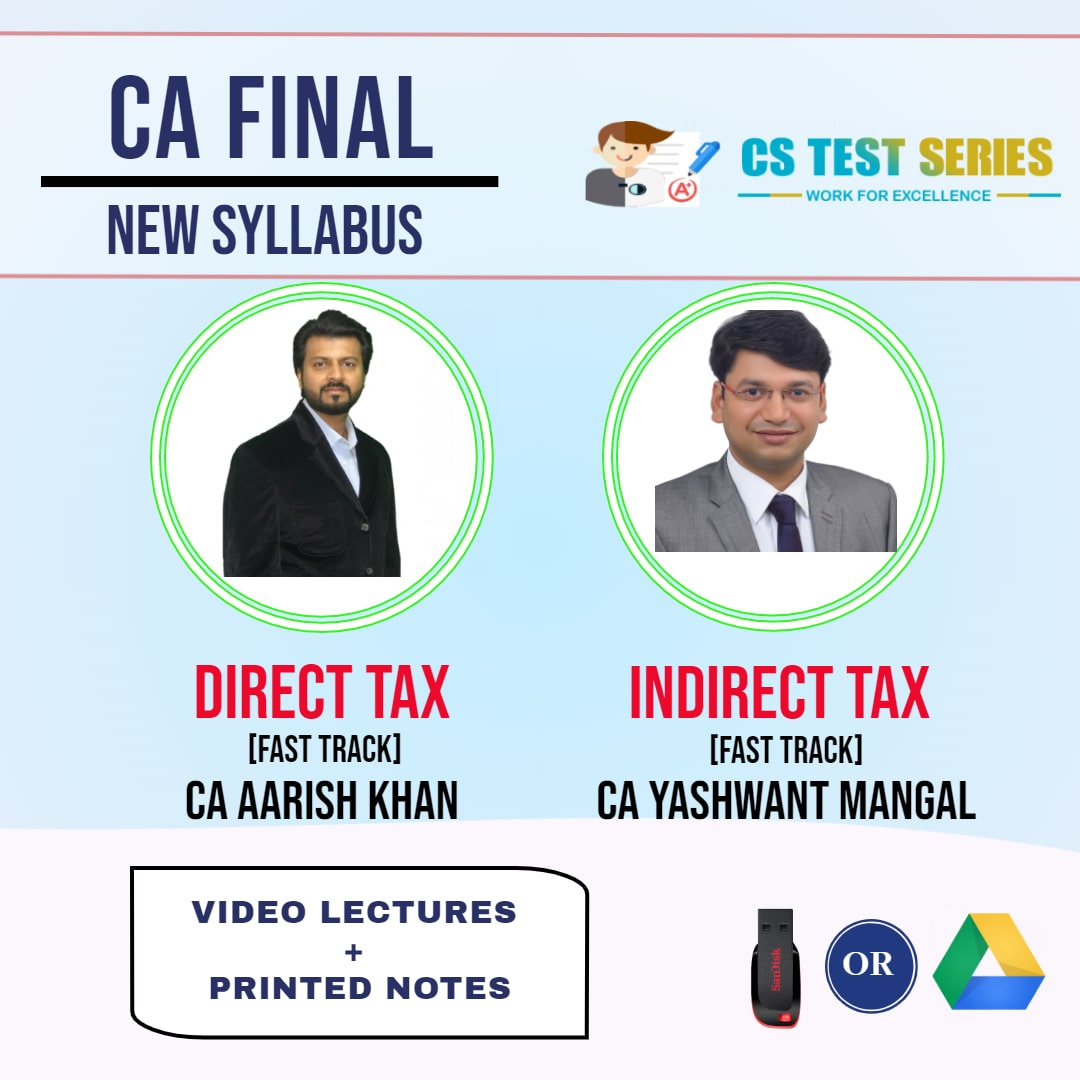 CA FINAL NEW SYLLABUS COMBO DIRECT TAX LAWS AND INDIRECT TAX COMBO Fastrack Lectures BY CA Arish Khan   CA Yashawant Mangal