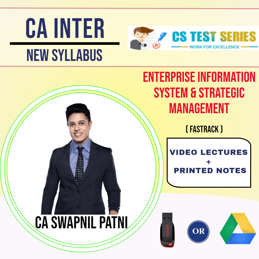 CA INTERMEDIATE GROUP II Enterprise Information Systems and Strategic Management Fastrack Lectures By CA SWAPNIL PATNI