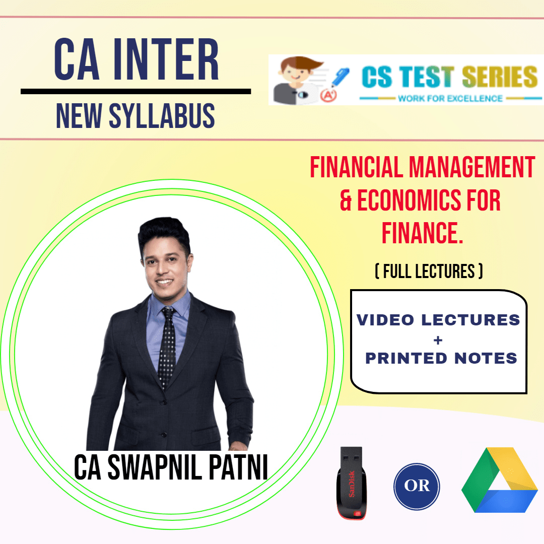 CA INTERMEDIATE GROUP II Financial Management And Economics for Finance Full Lectures By CA SWAPNIL PATNI
