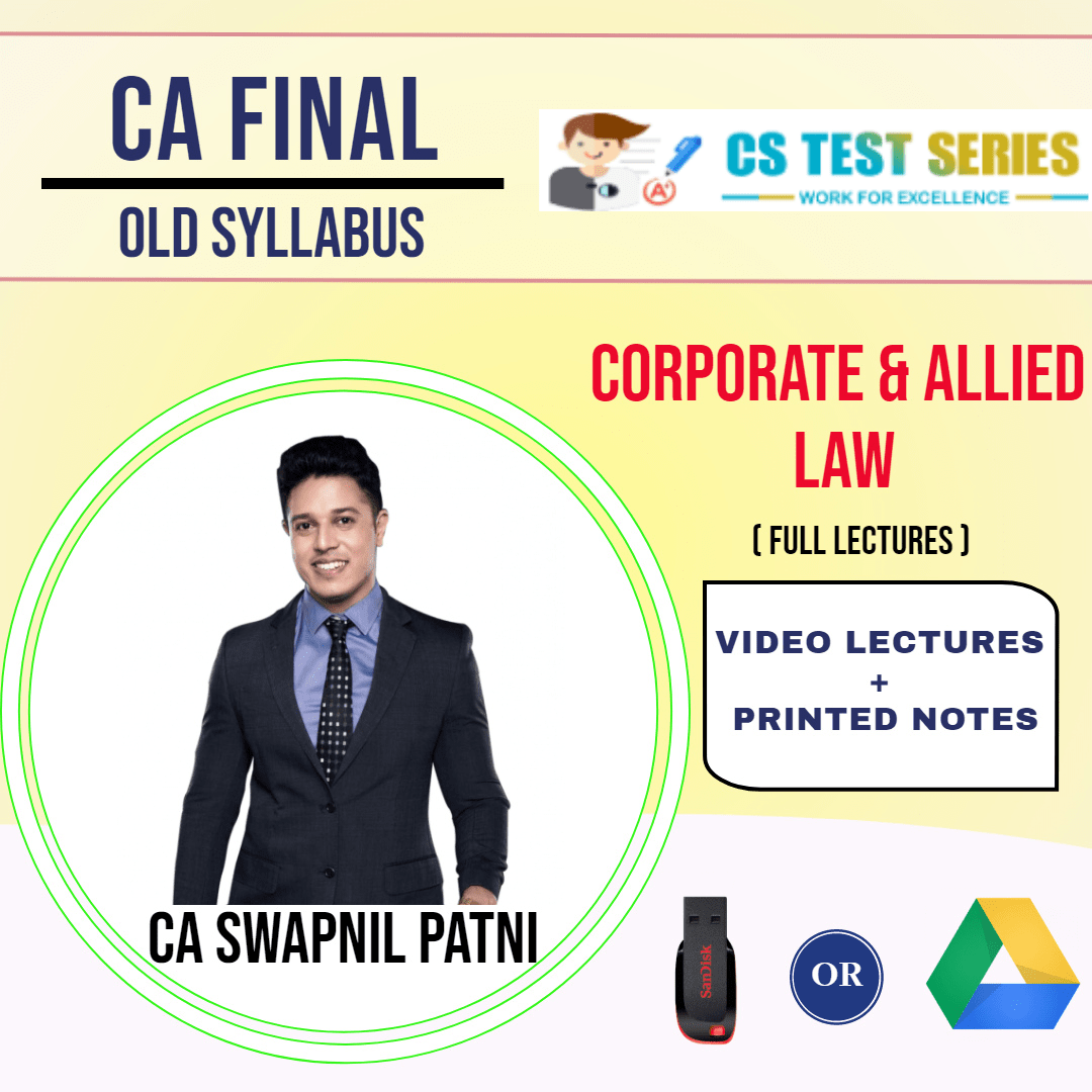 CA FINAL OLD SYLLABUS GROUP I Corporate and Allied Laws Full Lectures By CA SWAPNIL PATNI