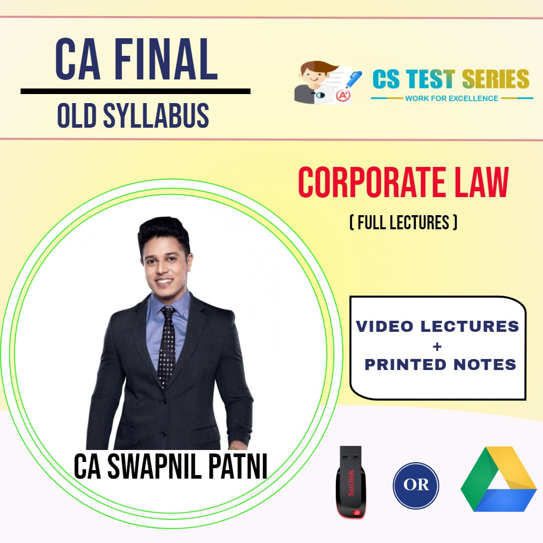 CA FINAL OLD SYLLABUS GROUP I Corporate Full Lectures By CA SWAPNIL PATNI