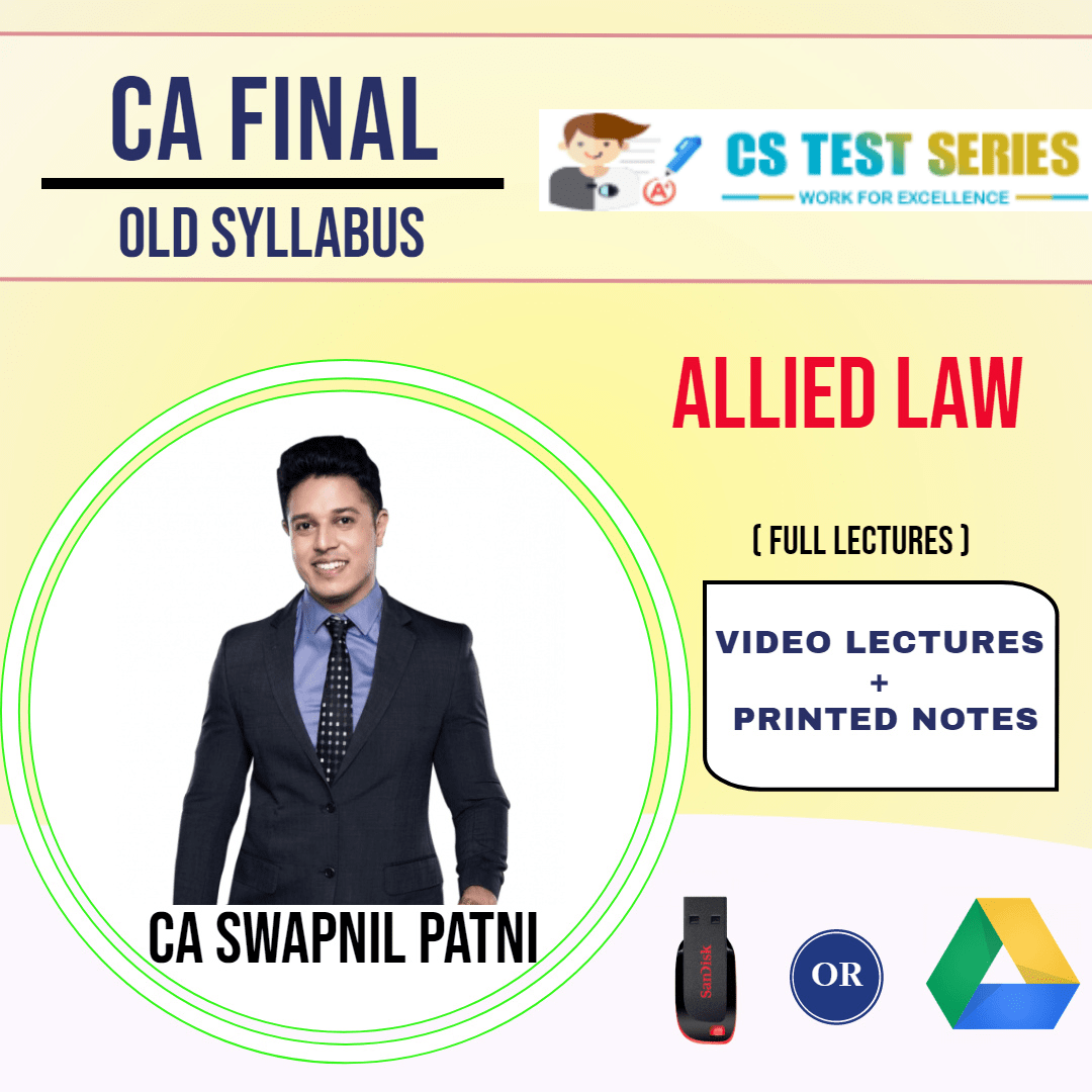 CA FINAL OLD SYLLABUS GROUP I Allied Laws Full Lectures By CA SWAPNIL PATNI