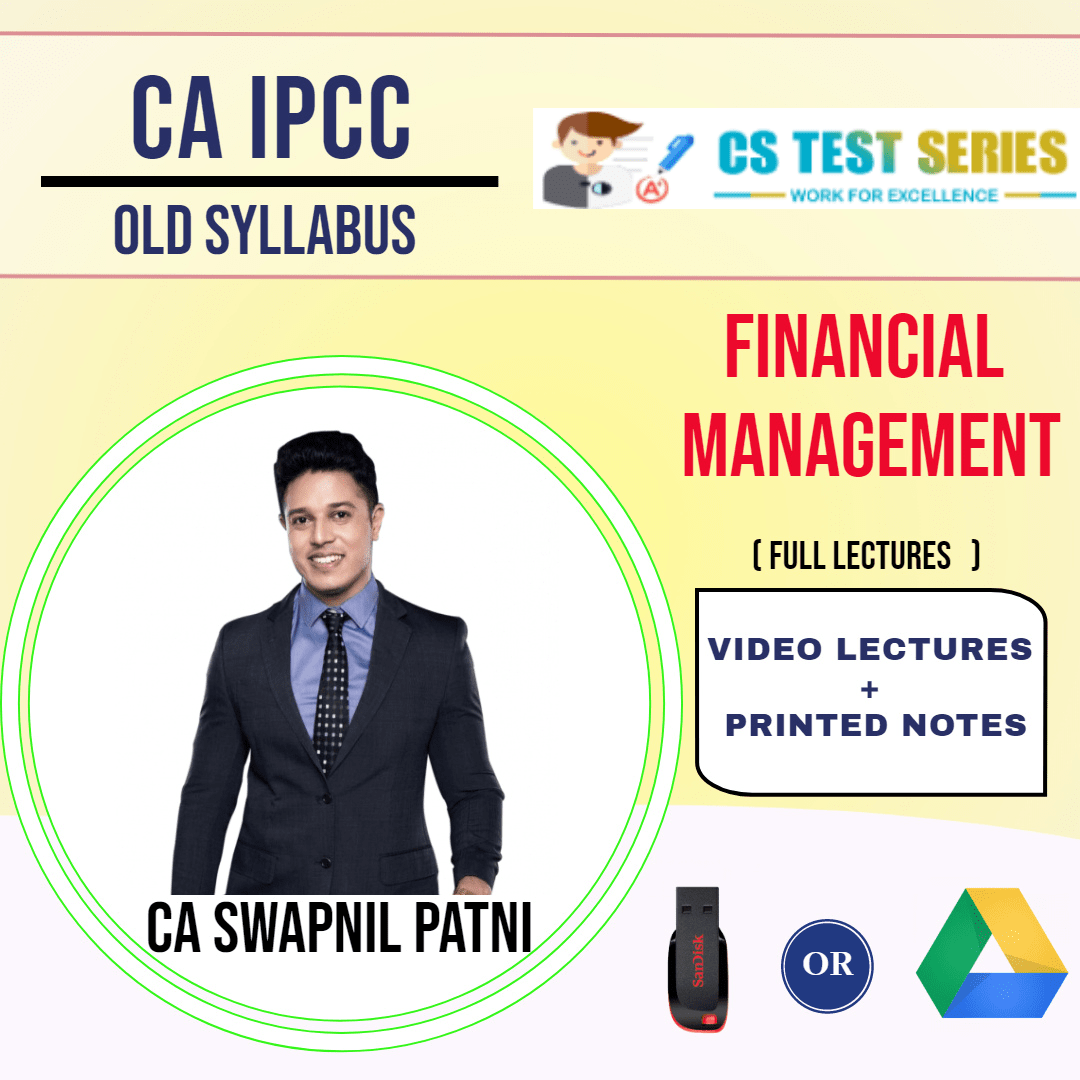 CA IPCC GROUP I Financial Management Full Lectures By CA SWAPNIL PATNI