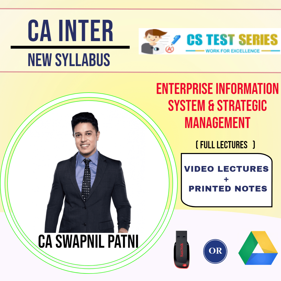 CA INTERMEDIATE GROUP II Enterprise Information Systems and Strategic Management Full Lectures including MAY 2020 amendment By CA SWAPNIL PATNI