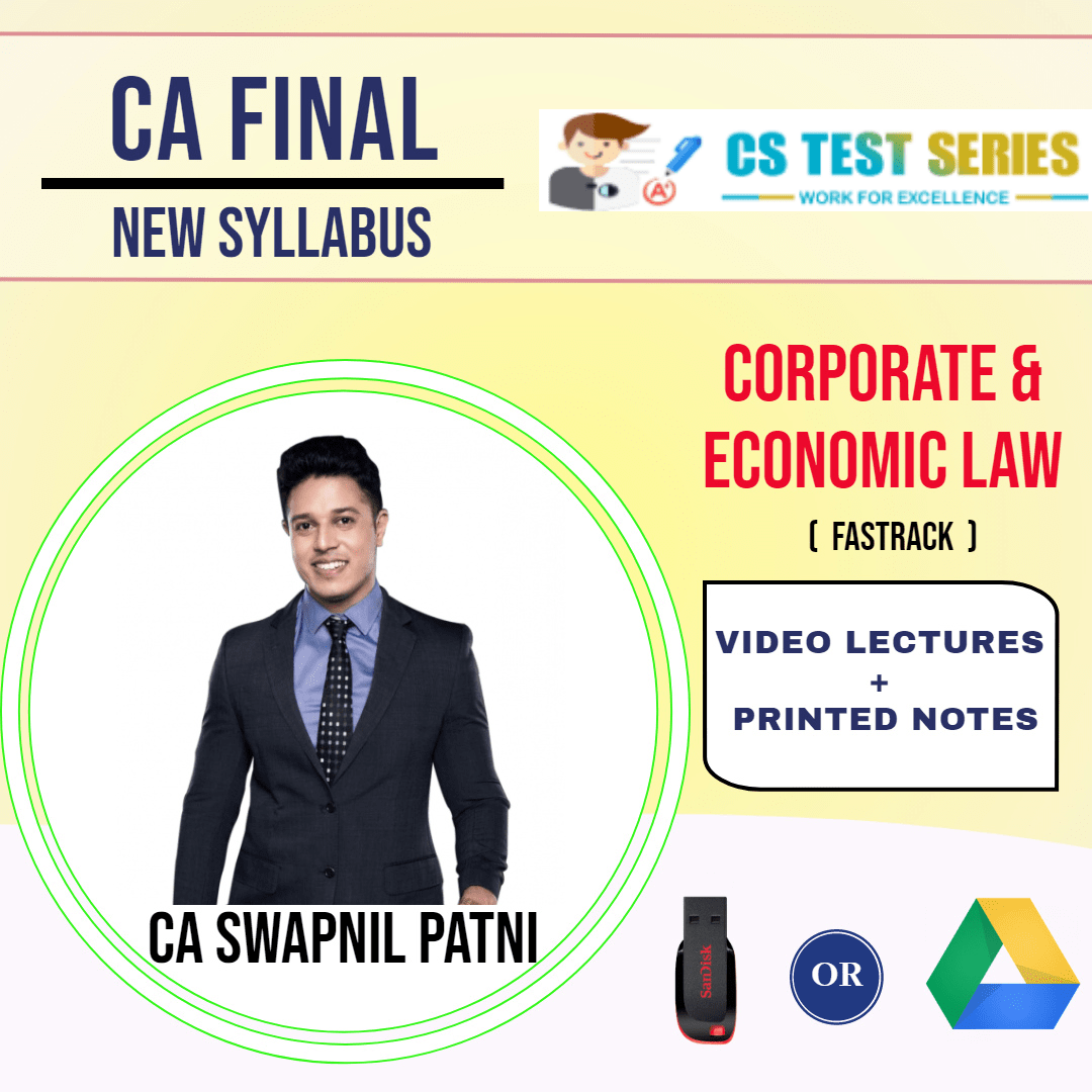 CA FINAL NEW SYLLABUS GROUP I Corporate and Economic Laws Fastrack Lectures By CA SWAPNIL PATNI