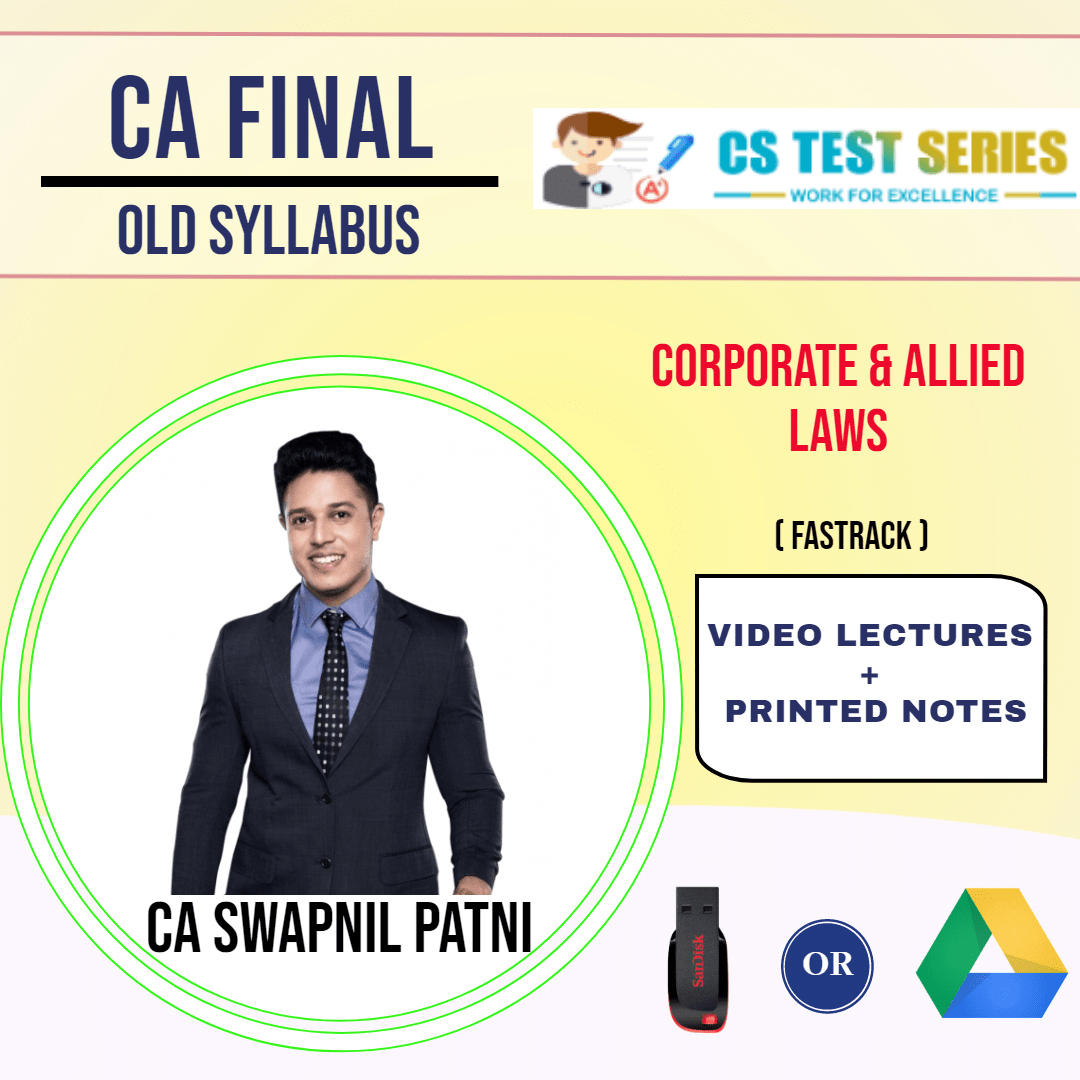 CA FINAL OLD SYLLABUS GROUP I Corporate and Allied Laws Fastrack Lectures By CA SWAPNIL PATNI