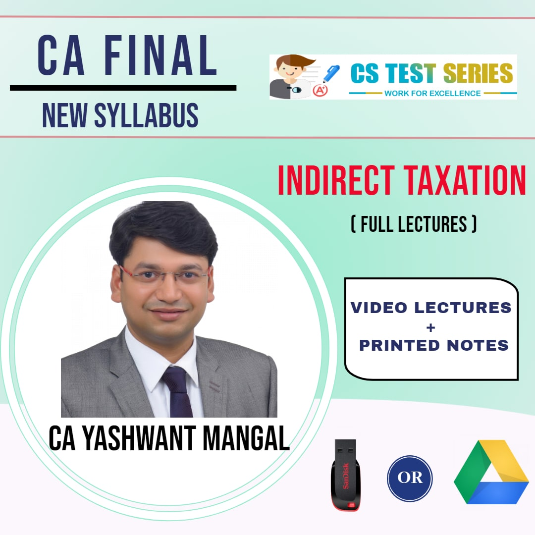 CA FINAL NEW SYLLABUS GROUP II Indirect Tax Laws Full Lectures By CA Yashwant Mangal