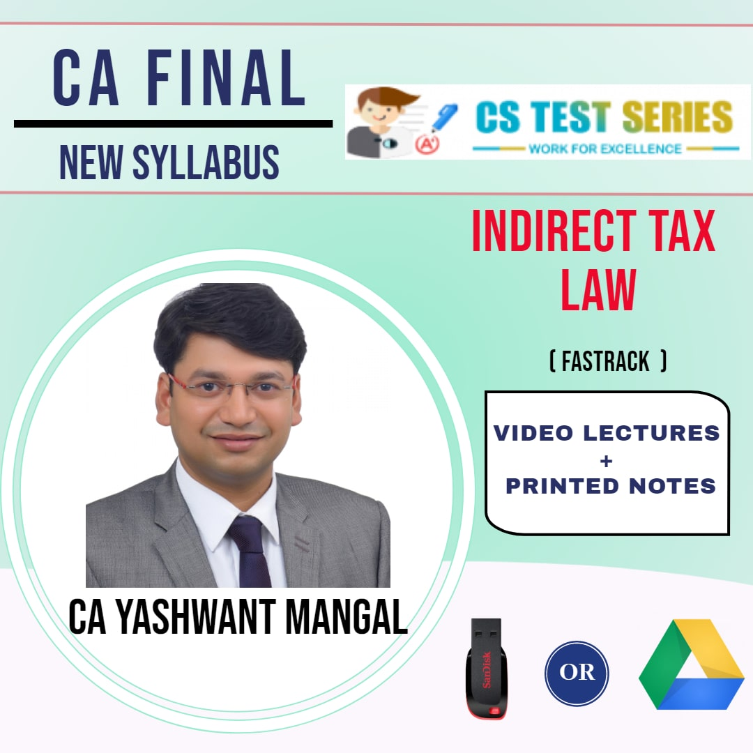 CA FINAL NEW SYLLABUS GROUP II Indirect Tax Laws Fastrack Lectures By CA Yashwant Mangal