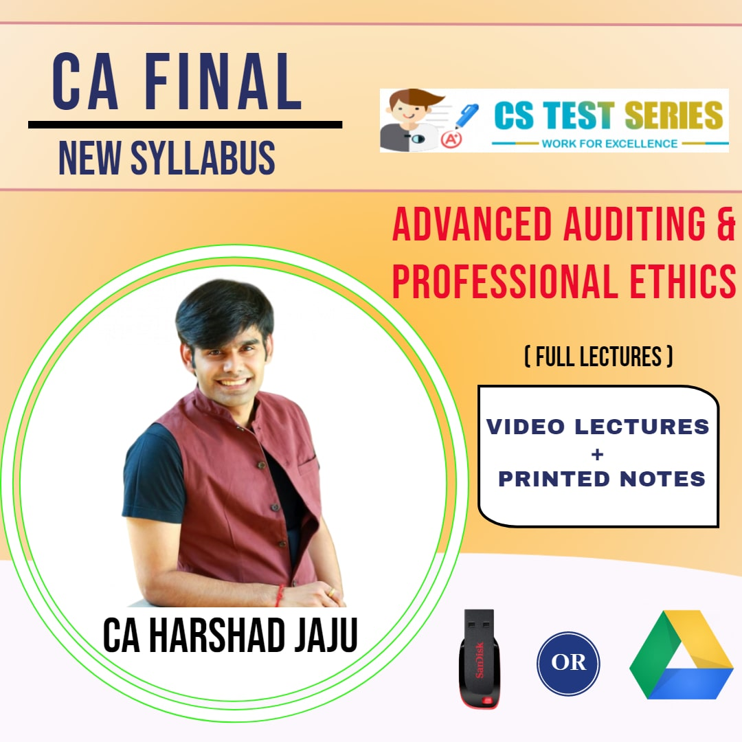 CA FINAL NEW SYLLABUS GROUP I Advanced Auditing and Professional Ethics Full Lectures By CA HARSHAD JAJU