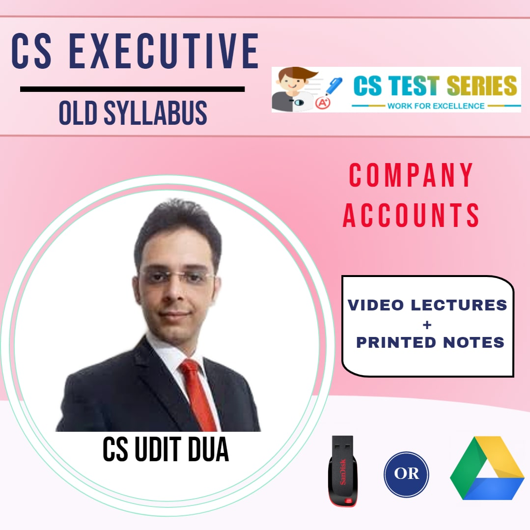 CS executive (Old Syllabus) Company Accounts  Full Course PEN DRIVE(Hard Copy) By CS UDIT DUA