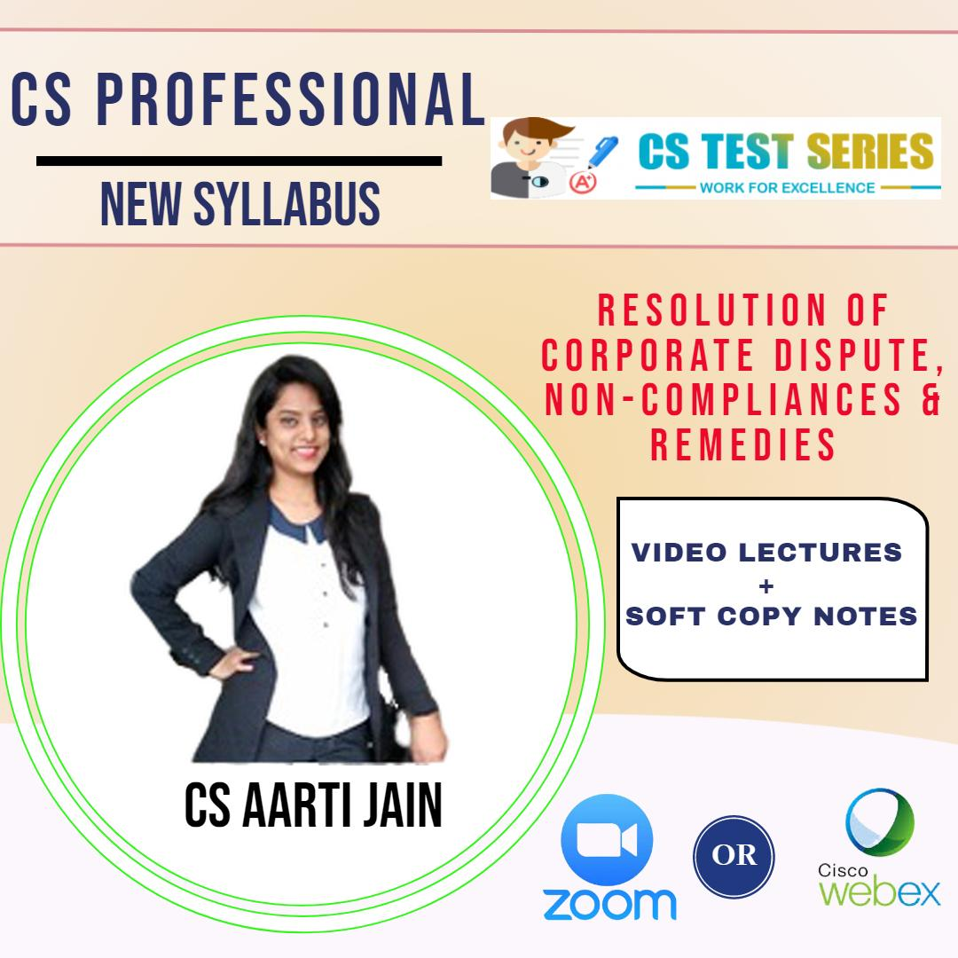 Resolution of Corporate Dispute, Non-Compliances & remedies - CS Professional New Live classes on zoom/webex BY CS Aarti Jain