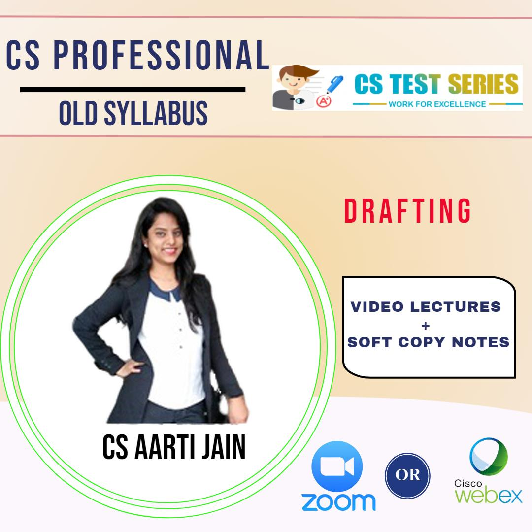 Drafting- CS Professional OLD  Live classes on zoom/webex BY CS Aarti Jain