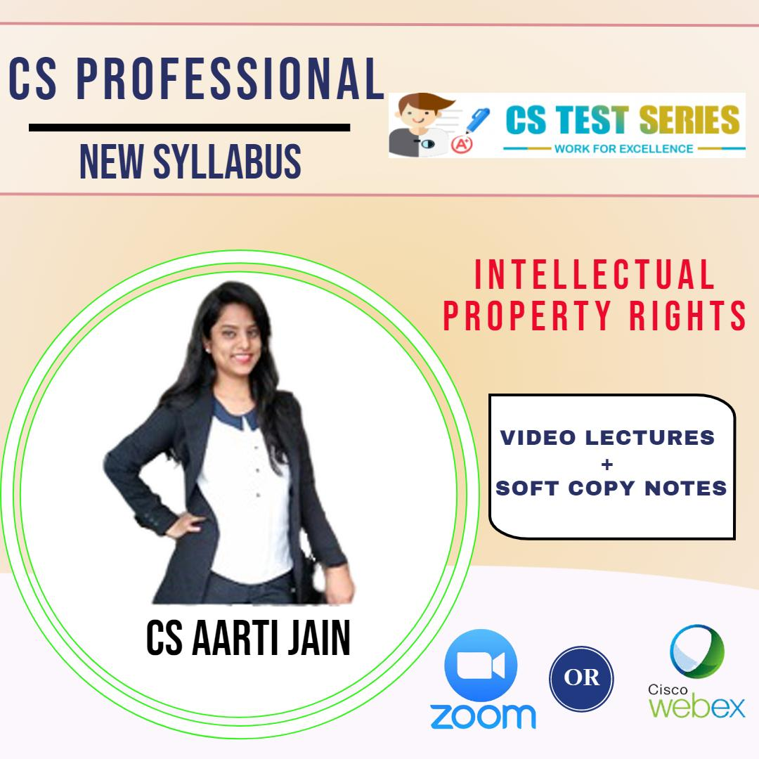Intellectual Property Rights- CS Professional New Live classes on zoom/webex BY CS Aarti Jain