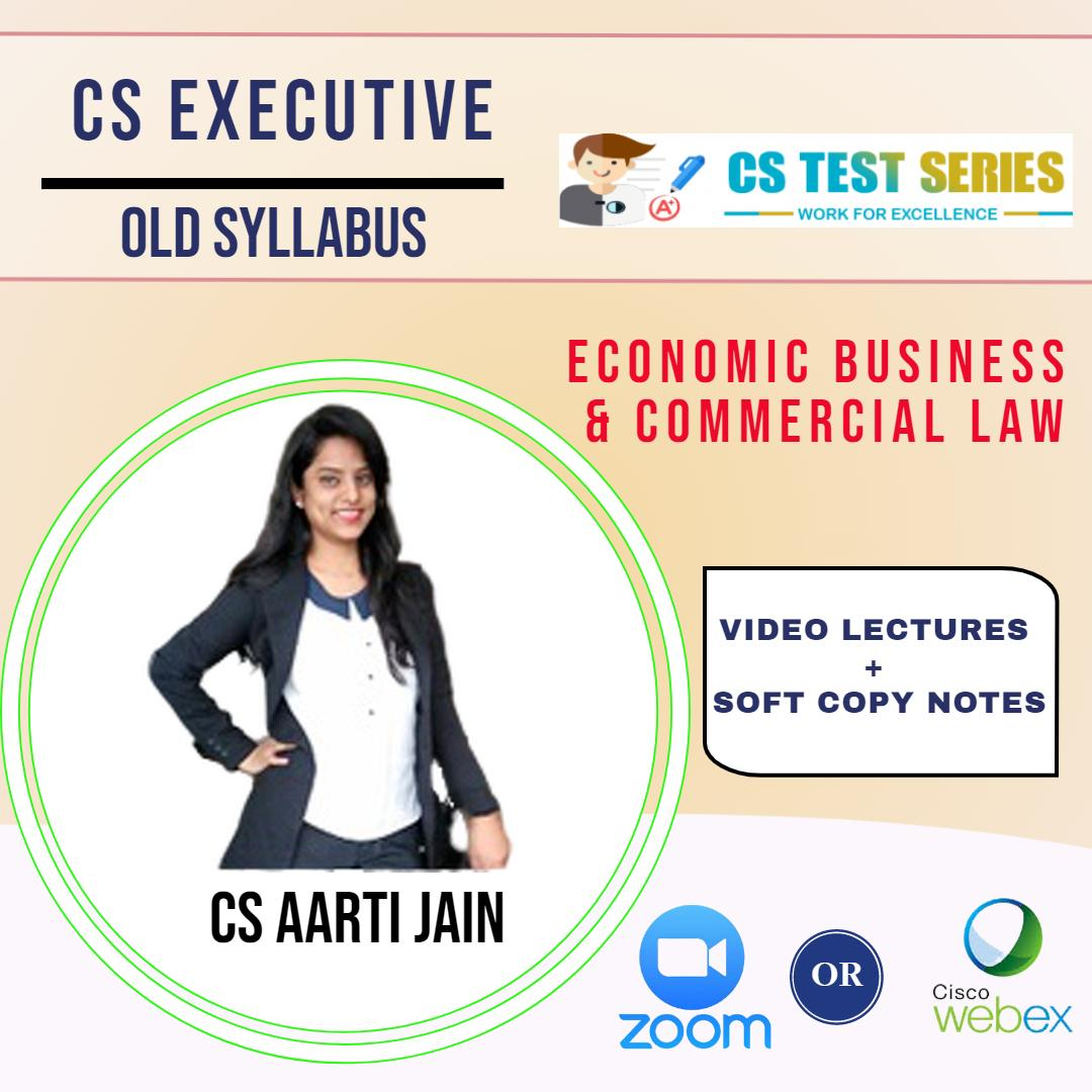 Economic Business & Commercial Law - CS Executive Old Live classes on zoom or webex By CS Aarti Jain