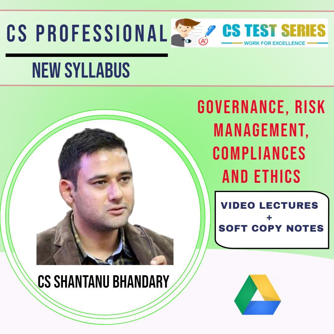 CS PROFESSIONAL NEW -GOVERNANCE, RISK MANAGEMENT, COMPLIANCES AND ETHICS BY CS SHANTANU BHANDARY