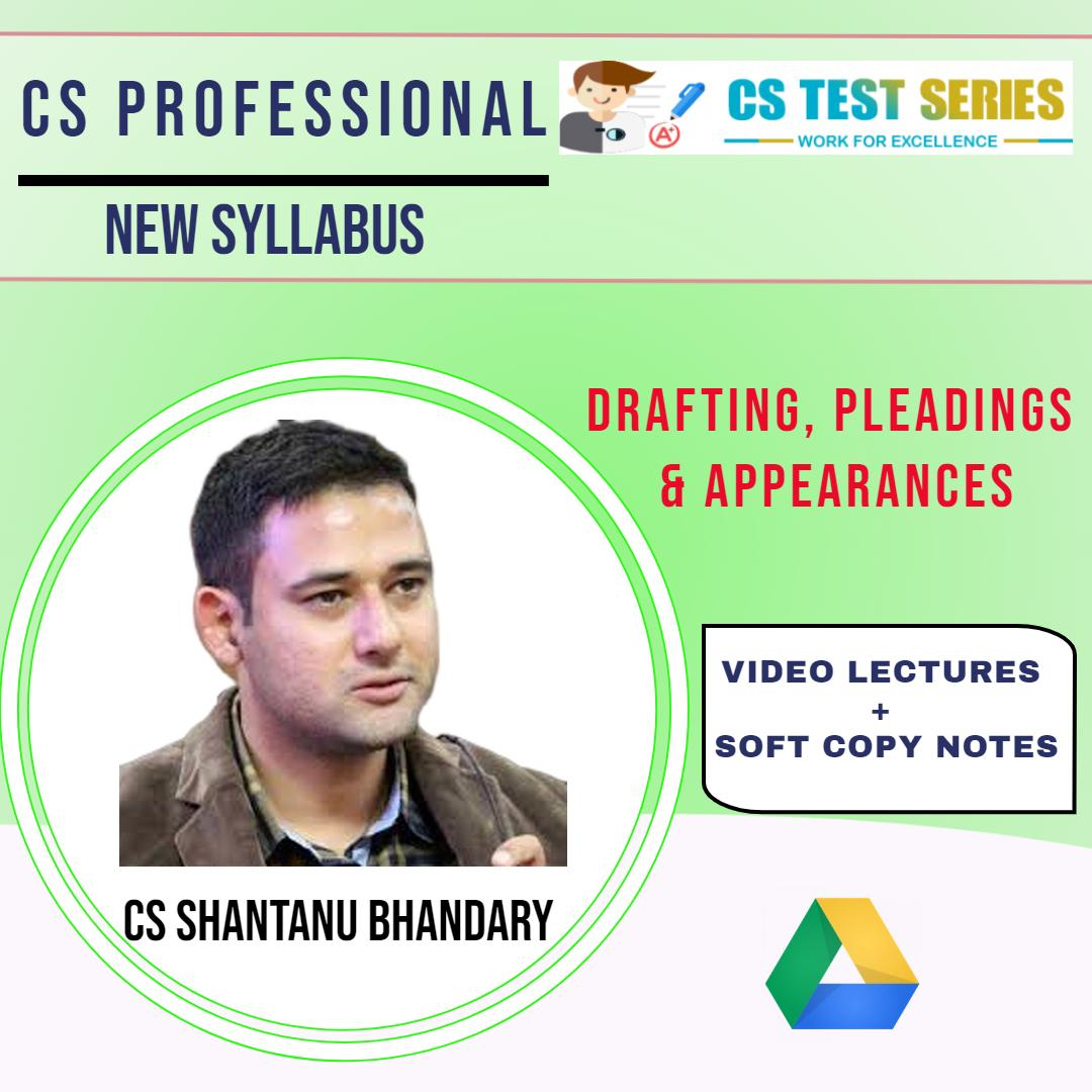CS PROFESSIONAL NEW -DRAFTING, PLEADINGS AND APPEARANCES BY CS SHANTANU BHANDARY