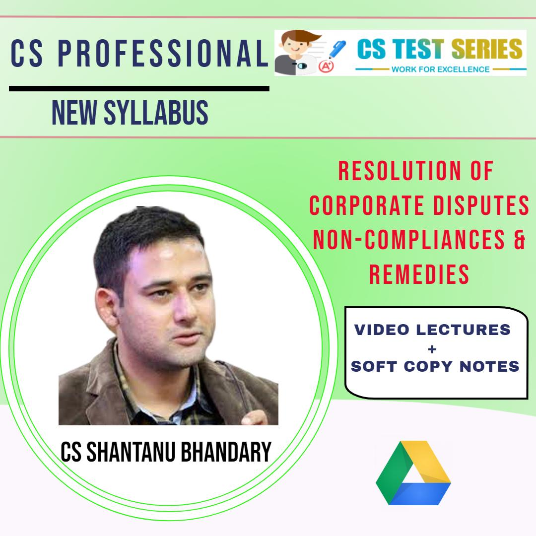 CS Professional New Resolution of Corporate Disputes, Non-Compliances & Remedies BY CS SHANTANU BHANDARY