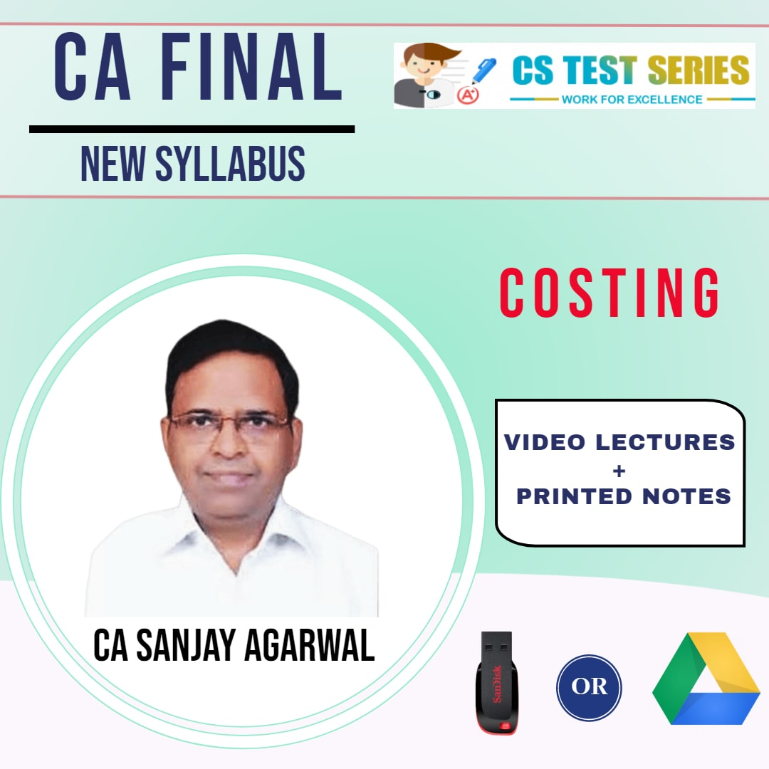 CA FINAL NEW COSTING BY SANJAY AGARWAL